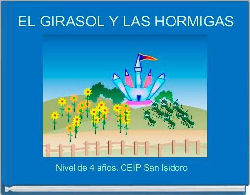 EL GIRASOL Y LAS HORMIGAS