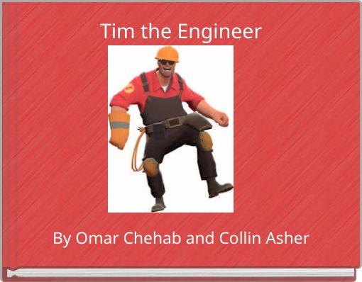 Tim the Engineer