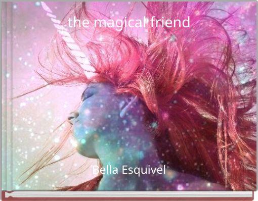 the magical friend