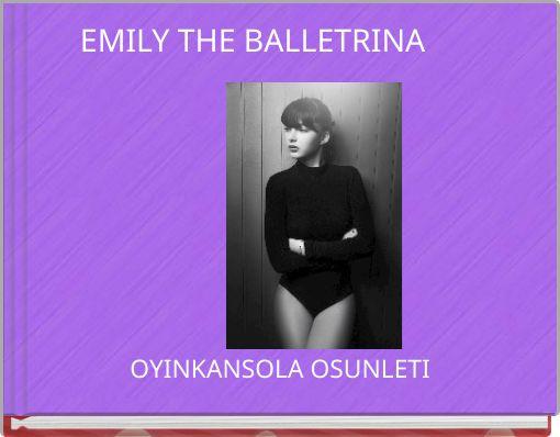EMILY THE BALLETRINA
