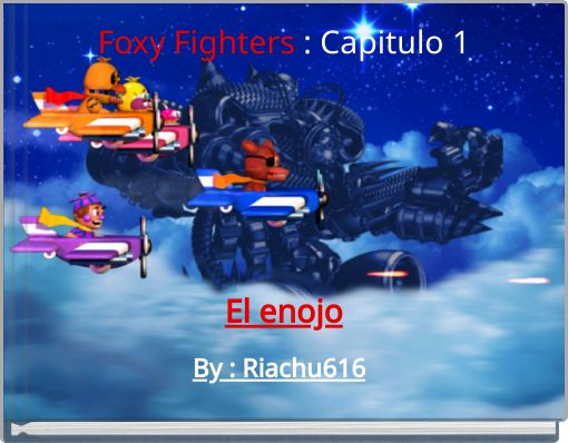 Foxy Fighters : Capitulo 1El enojo