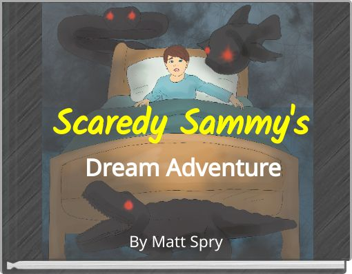 Scaredy Sammy's Dream Adventure