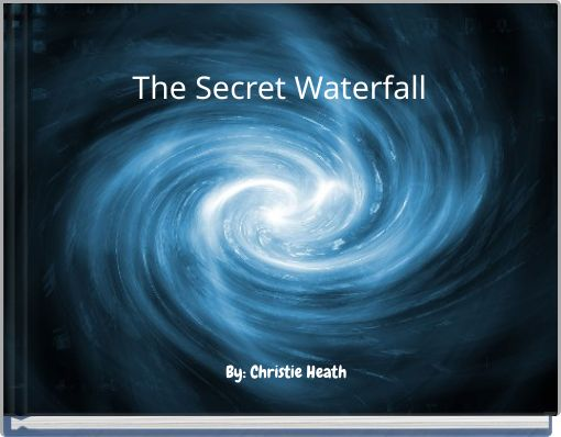 The Secret Waterfall