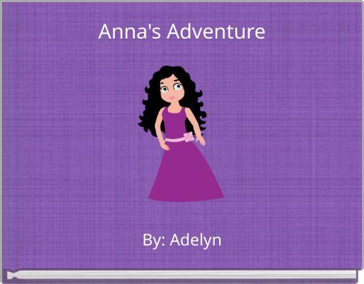 Anna's Adventure