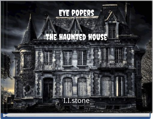 EYE popersThe haunted house