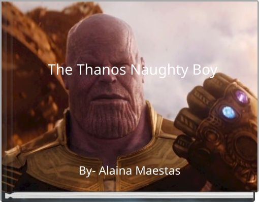 The Thanos Naughty Boy