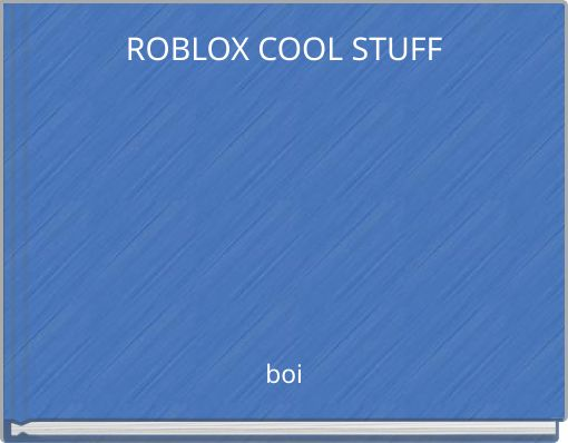ROBLOX COOL STUFF