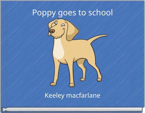 Poppy goes to school