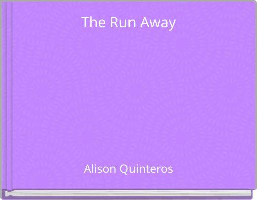 The Run Away