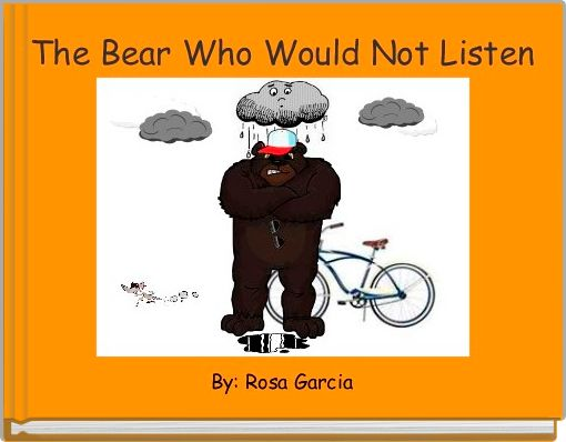 The Bear Who Would Not Listen