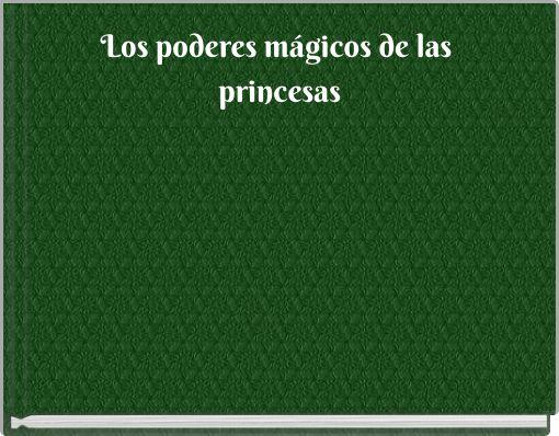 Los poderes mágicos de las princesas