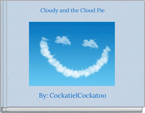 Cloudy and the Cloud Pie