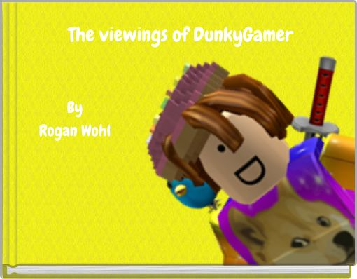 The viewings of DunkyGamer