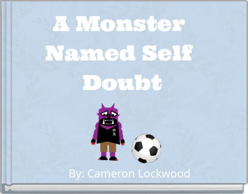 A Monster Named Self Doubt