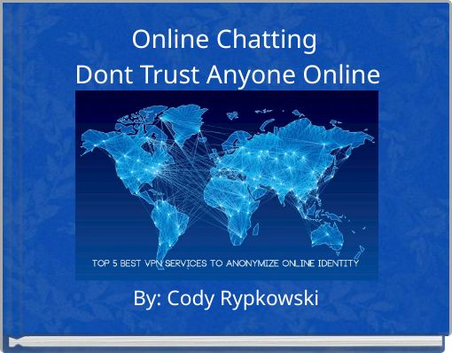 Online Chatting Dont Trust Anyone Online