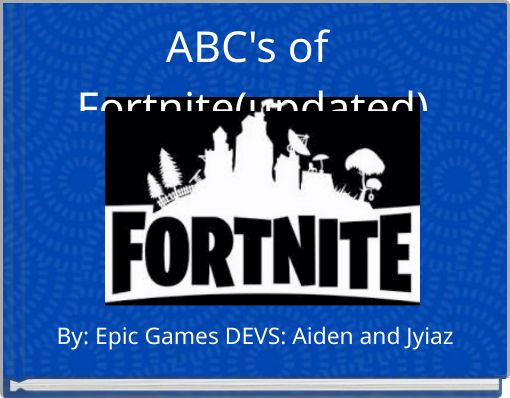 ABC's of Fortnite(updated)