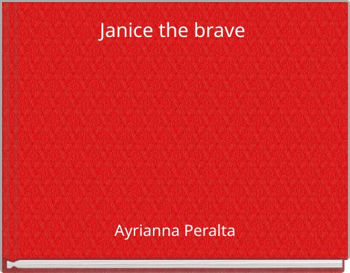 Janice the brave