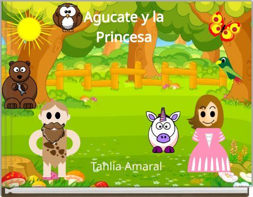 Agucate y la Princesa