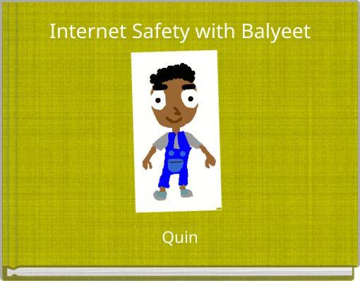 Internet Safety with Balyeet