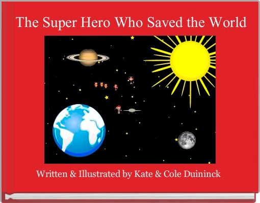 The Super Hero Who Saved the World