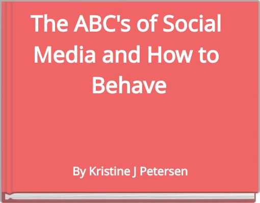 The ABC's of Social Media and How to Behave