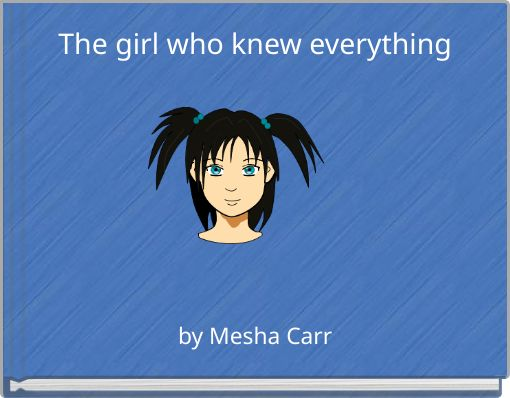 The girl who knew everything