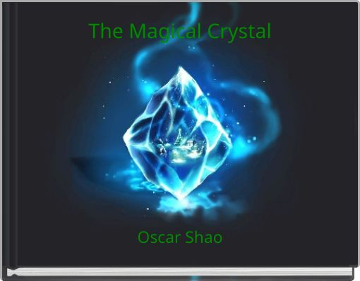 The Magical Crystal