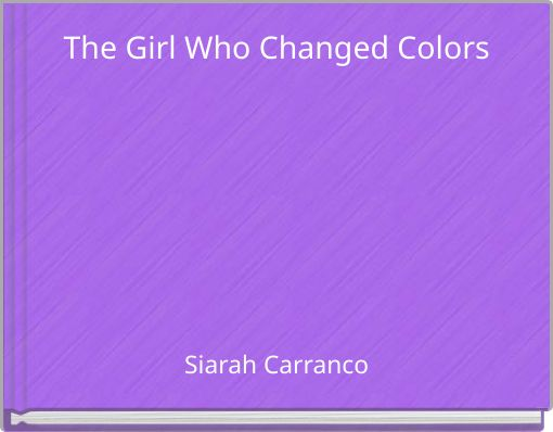 The Girl Who Changed Colors