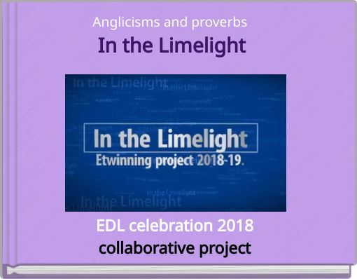 Anglicisms and proverbs In the Limelight