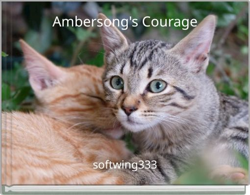 Ambersong's Courage
