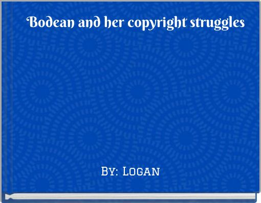 Bodean and her copyright struggles