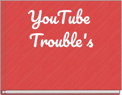 YouTube Trouble's
