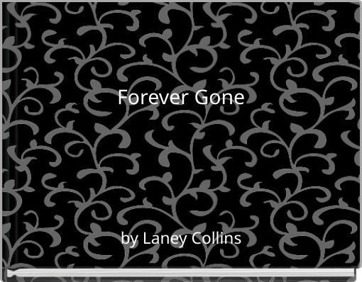 Forever Gone