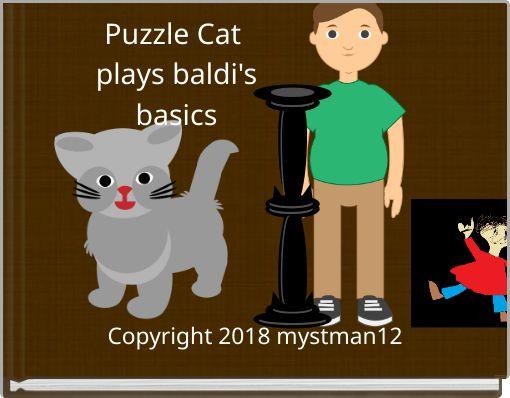 Puzzle Cat plays baldi's   basics