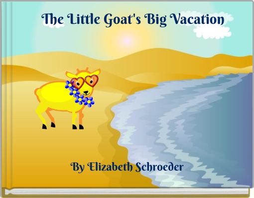 The Little Goat's Big Vacation