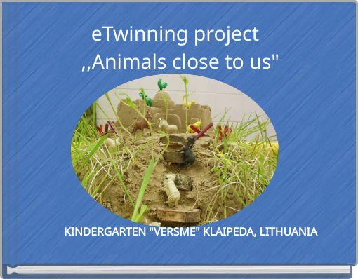 eTwinning project  ,,Animals close to us