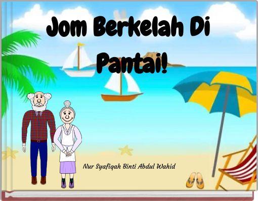Jom Berkelah Di Pantai Free Stories Online Create Books For Kids Storyjumper