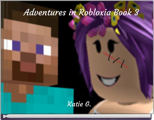 Adventures in Robloxia Book 3