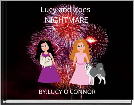 Lucy and Zoes NIGHTMARE