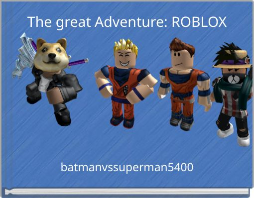 The great Adventure: ROBLOX