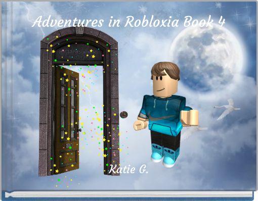 Adventures in Robloxia Book 4