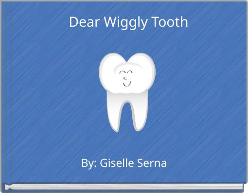 Dear Wiggly Tooth