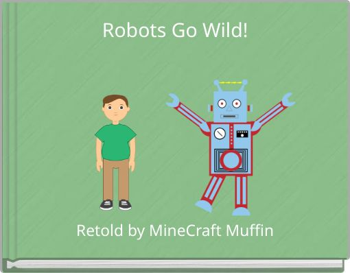 Robots Go Wild!