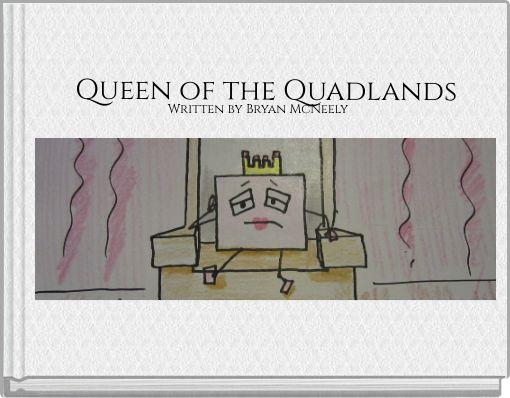 Queen of the Quadlands