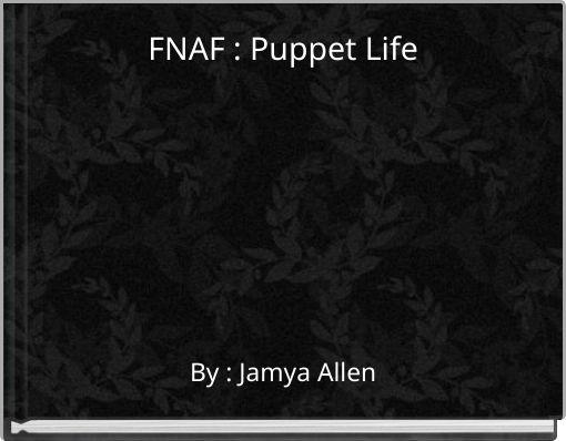 FNAF : Puppet Life