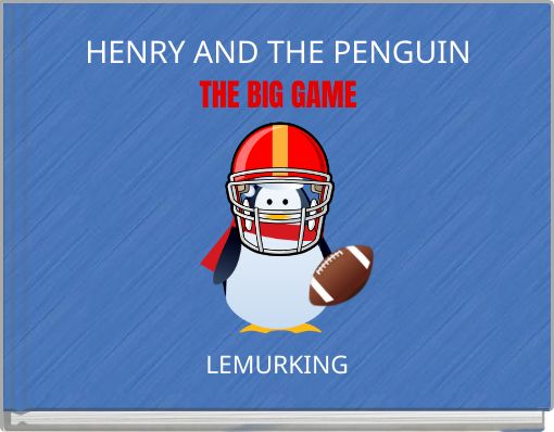 HENRY AND THE PENGUINTHE BIG GAME