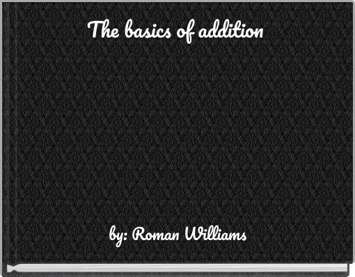 The basics of addition