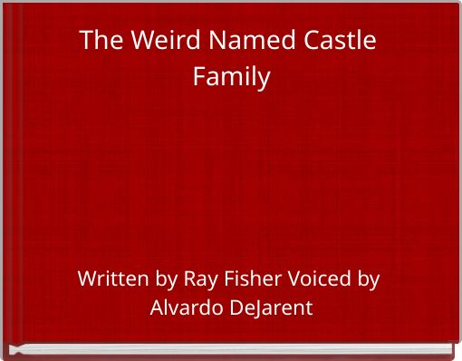 The Weird Named Castle Family