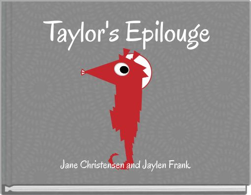 Taylor's Epilouge
