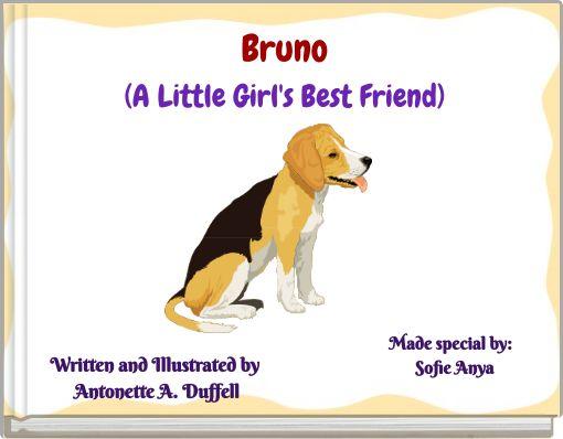 Bruno(A Little Girl's Best Friend)